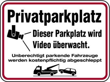 Privatparkplatz - Dieser Parkplatz wird videoüberwacht. Aluminium geprägt; 300 x 400 mm